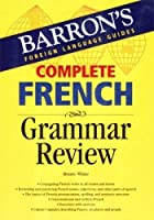 Complete French Grammar Review (Barron's Grammar Series)