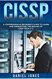 CISSP: A Comprehensive Beginner's Guide to learn and understand the Realms of CISSP from A-Z (English Edition)