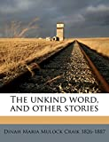 The unkind word, and other stories Volume 1