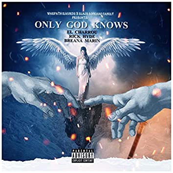Only God Knows (feat. Rick Hyde & Breana Marin)