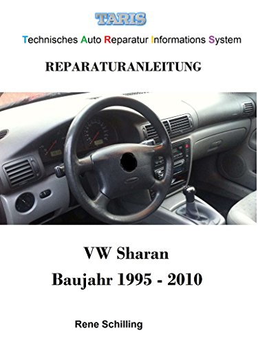 Taris Reparaturanleitung Sharan: Technisches Auto Reparatur Informations System (German Edition)