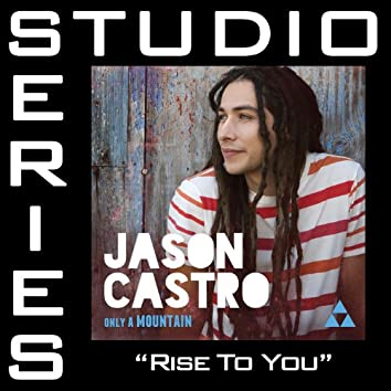 Rise To You (Studio Series Performance Track)