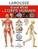 Grand atlas du corps humain - Larousse - 08/02/2006