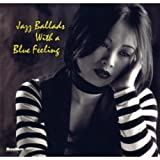 Jazz Ballads With a Blue Feeling - Various