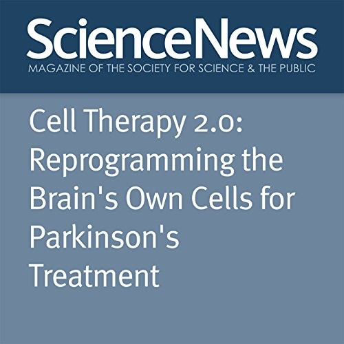 Cell Therapy 2.0: Reprogramming the Brain's Own Cells for Parkinson's Treatment cover art