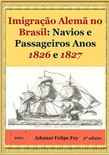 Imigração Alemã no Brasil: Navios e Passageiros Anos 1826 e 1827