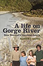 A life on Gorge River: New Zealand's remotest family