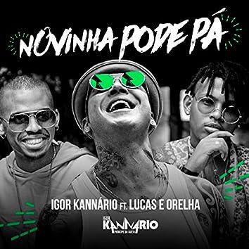 Novinha Pode Pá (feat. Lucas e Orelha)