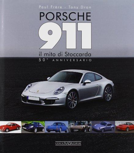 Porsche 911. Il mito di Stoccarda. 50° anniversario