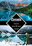 Canada carnet de voyage: Journal de bord   Carnet de voyage au Canada   Écrire ses souvenirs   Raconter vos aventures avec des photos   Check list pour le départ   Format 7x10 pouces  