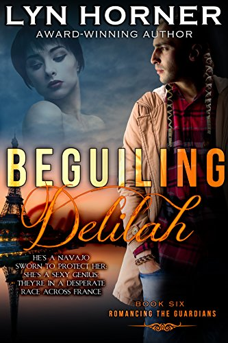 Beguiling Delilah: Romancing the Guardians, Book Six (English Edition)