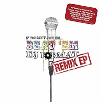 If You Can't Join 'Em…Beat 'Em Remixes
