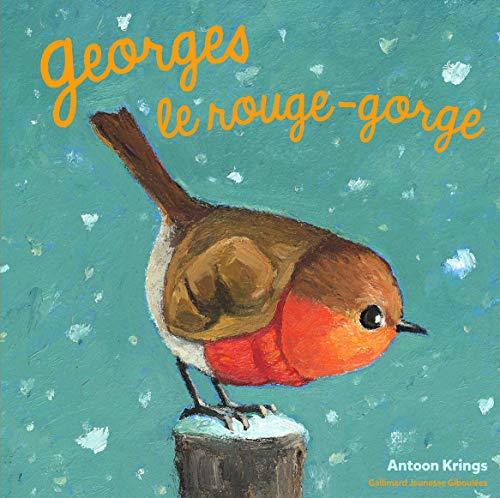 Les Drôles de Petites Bêtes - Georges le Rouge-Gorge - Dès 3 ans