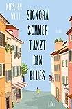 Signora Sommer tanzt den Blues: Roman von Wulf, Kirsten