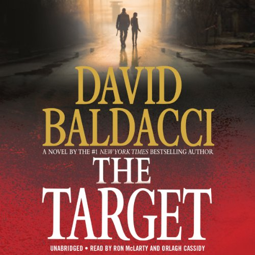 The Target                   By:                                                                                                                                 David Baldacci                               Narrated by:                                                                                                                                 Ron McLarty,                                                                                        Orlagh Cassidy                      Length: 12 hrs and 51 mins     9,743 ratings     Overall 4.5