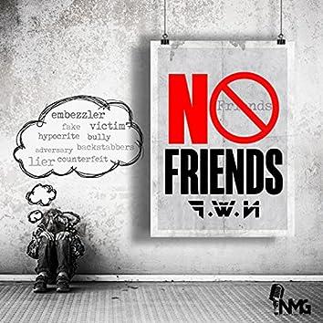 No Friends