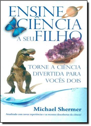 Ensine Ciência a Seu Filho e Torne a Ciência Divertida Para Vocês Dois