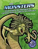 The Monsters and Creatures of Greek Mythology (Ancient Greek Mythology)