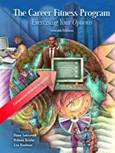 The Career Fitness Program: Exercising Your Options, Seventh Edition