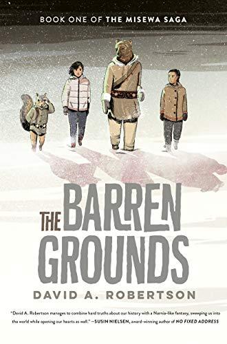 The Barren Grounds: The Misewa Saga, Book 1 - Kindle edition by Robertson,  David A.. Children Kindle eBooks @ Amazon.com.
