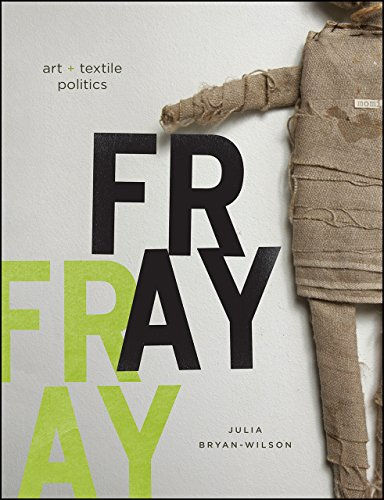 Compare Textbook Prices for Fray: Art and Textile Politics 1 Edition ISBN 9780226077819 by Bryan-Wilson, Julia