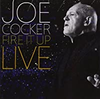 Fire It Up: Live by JOE COCKER (2013-10-15)