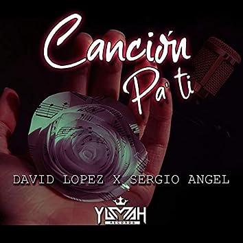 Canción pa Tí (feat. Sergio Angel)