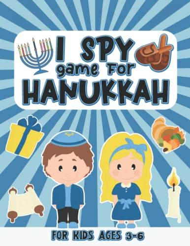I Spy Game for Hanukkah: 8.5' x 11' Hanukkah I Spy Book for Young Children, Chanukah Books for Kids with Puzzle Guessing Game, A-Z Alphabet & Letter ... Books for Children Age 3-6 (54 Pages)
