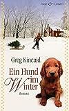 Ein Hund im Winter: Roman