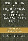 DISOLUCIÓN Y LIQUIDACIÓN DE LA SOCIEDAD DE GANANCIALES España: caballerogea.blogspot.com