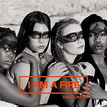 I Am a Fire
