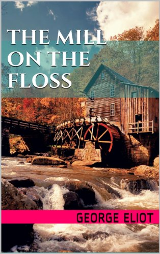 The Mill on the Floss (Illustrated)