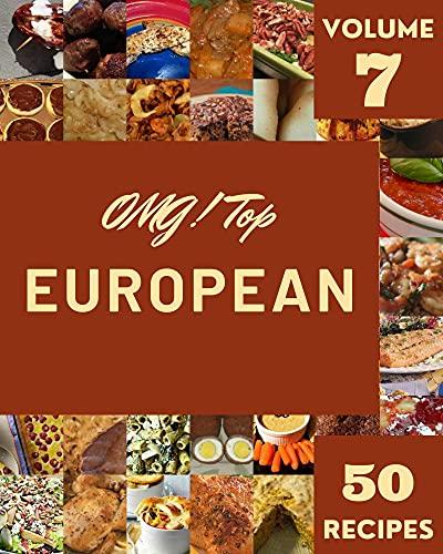 OMG! Top 50 European Recipes Volume 7: A European Cookbook Everyone Loves! (English Edition)