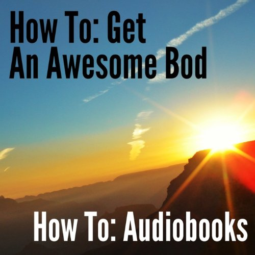 How To: Get an Awesome Bod audiobook cover art