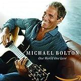 One World One Love von Michael Bolton