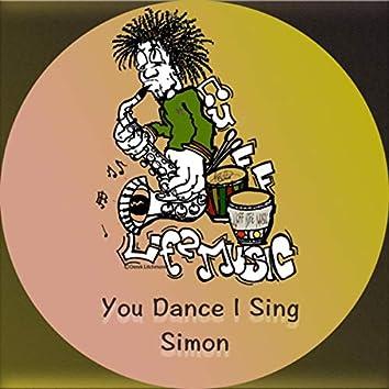 You Dance I Sing