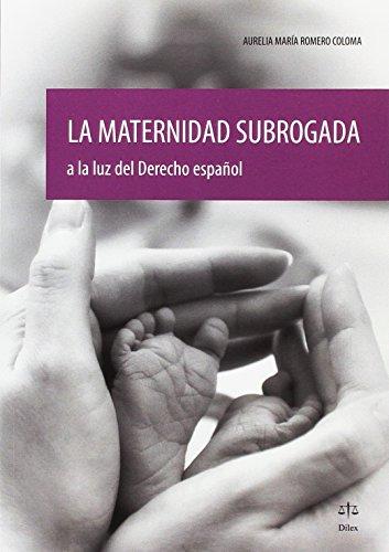Maternidad subrogada,La, a la luz del derecho español