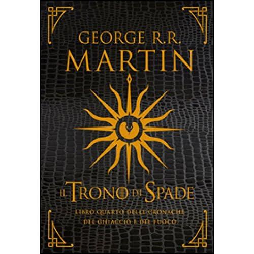 Il trono di spade. Libro quarto delle Cronache del ghiaccio e del fuoco. Ediz. speciale: 4: Vol. 4