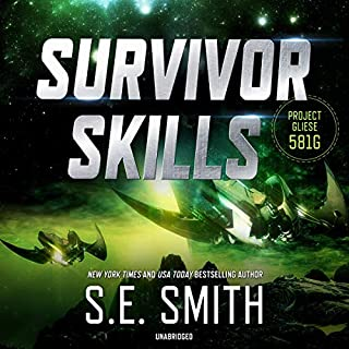 Survivor Skills     The Project Gliese 581g Series, Book 3              Written by:                                                                                                                                 S.E. Smith                               Narrated by:                                                                                                                                 David Brenin                      Length: 6 hrs and 16 mins     Not rated yet     Overall 0.0