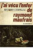 J'ai vécu l'enfer de Raymond Maufrais / Chapelle, Richard / Réf20704
