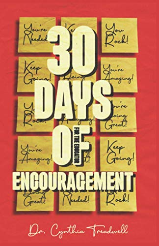 Compare Textbook Prices for 30 Days of Encouragement for the Educator  ISBN 9798588334693 by Treadwell, Dr.  Cynthia