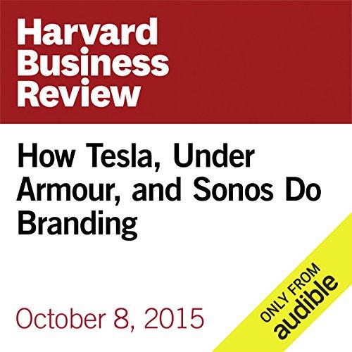 How Tesla, Under Armour, and Sonos Do Branding audiobook cover art