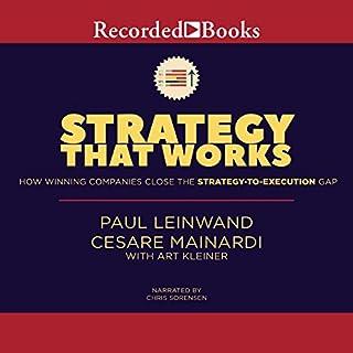 Strategy That Works     How Winning Companies Close the Strategy-to-Execution Gap              Autor:                                                                                                                                 Paul Leinwand,                                                                                        Cesare R. Mainardi                               Sprecher:                                                                                                                                 Chris Sorensen                      Spieldauer: 9 Std. und 18 Min.     1 Bewertung     Gesamt 5,0