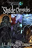 Shade Saga: Books 1-3 of The Shade Chronicles (The Chronicles of Covent)