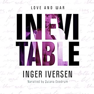 Inevitable: Love and War     A Future Worth Fighting For 2              By:                                                                                                                                 Inger Iversen                               Narrated by:                                                                                                                                 Quiana Goodrum                      Length: 6 hrs and 47 mins     122 ratings     Overall 4.4