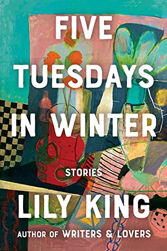 Five Tuesdays in Winter by [Lily King]