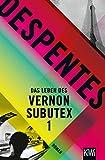 Das Leben des Vernon Subutex 1: Roman - Virginie Despentes