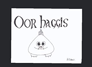 Oor Haggis: So you think you know about Haggis .... Then read on.
