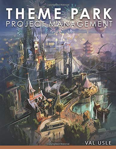 Compare Textbook Prices for THEME PARK PROJECT MANAGEMENT  ISBN 9798601903745 by Usle, Val