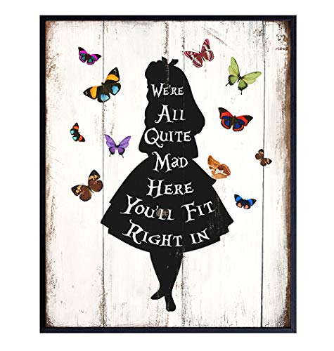 Alice in Wonderland All Quite Mad Here Wall Art Poster - Rustic Farmhouse Butterfly Decor - Bedroom, Living Room Decoration- Gift for Disneyworld, Disneyland Fans, Women, Girls, Teens - 8x10 UNFRAMED